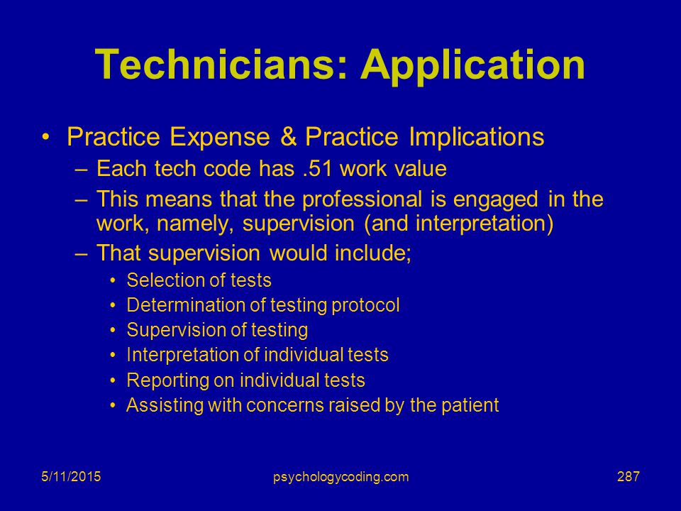 5/11/2015 Technicians: Application Practice Expense & Practice Implications –Each tech code has.51 work value –This means that the professional is eng