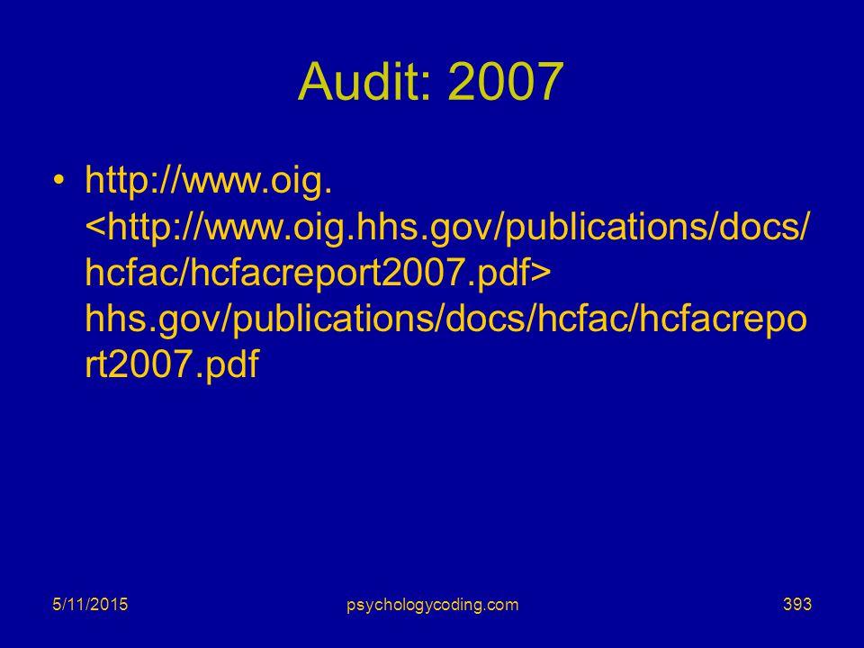5/11/2015 Audit: 2007 http://www.oig. hhs.gov/publications/docs/hcfac/hcfacrepo rt2007.pdf 393psychologycoding.com