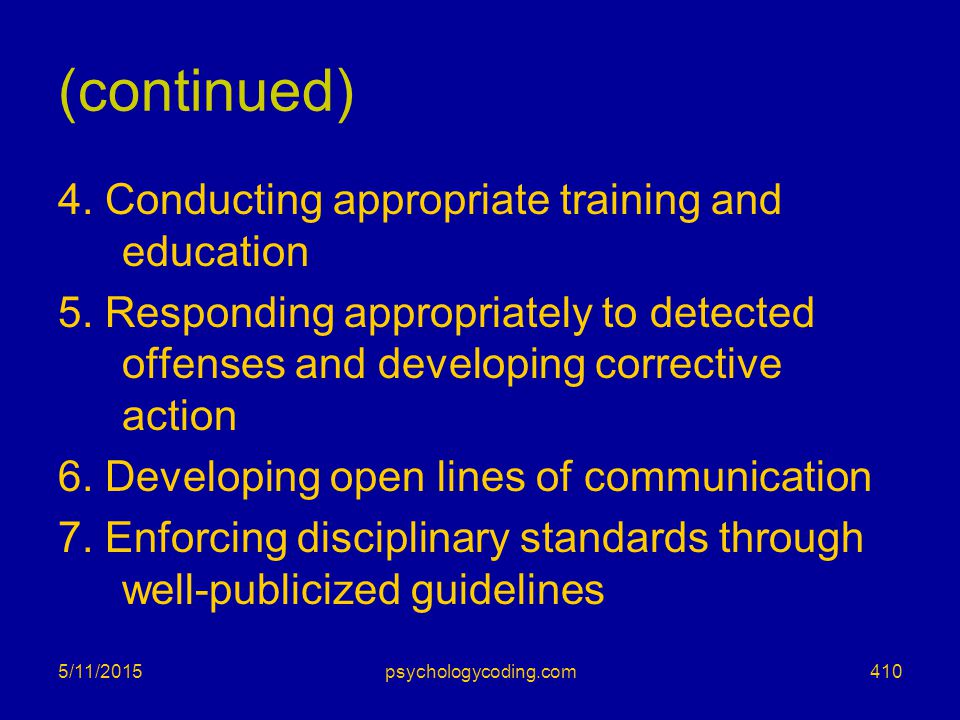 5/11/2015 (continued) 4. Conducting appropriate training and education 5. Responding appropriately to detected offenses and developing corrective acti