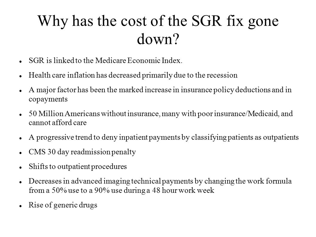 Why has the cost of the SGR fix gone down. SGR is linked to the Medicare Economic Index.