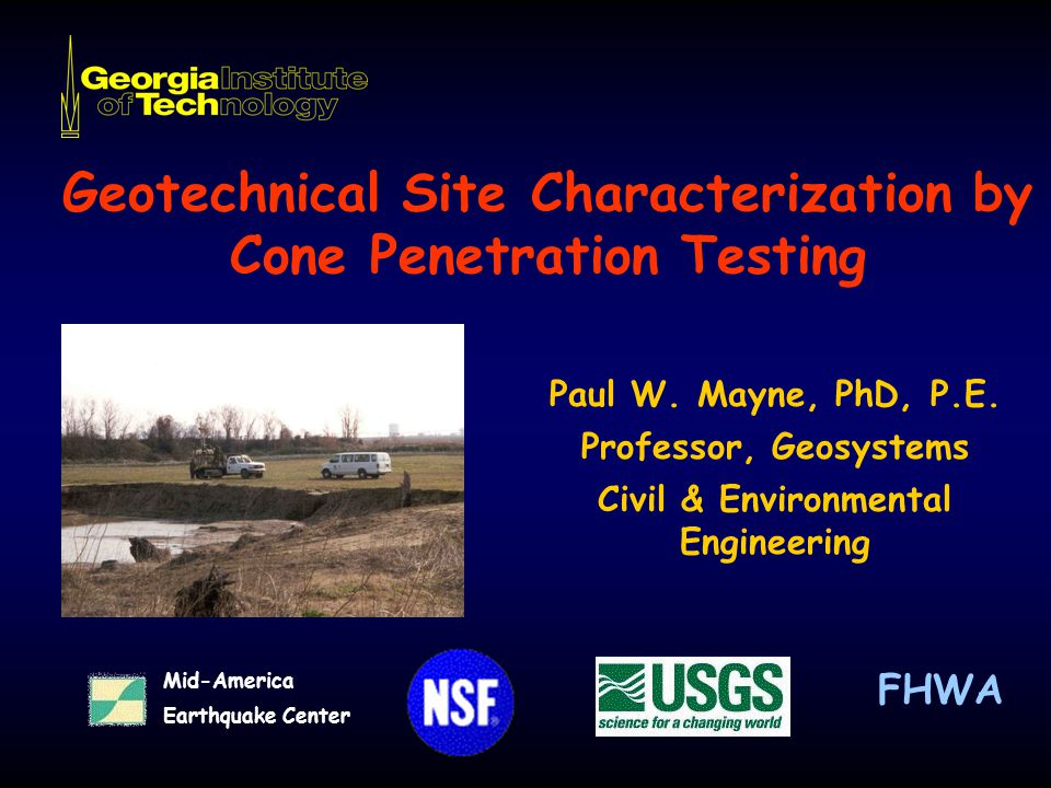 Geotechnical Site Characterization by Cone Penetration Testing Mid-America Earthquake Center Paul W.