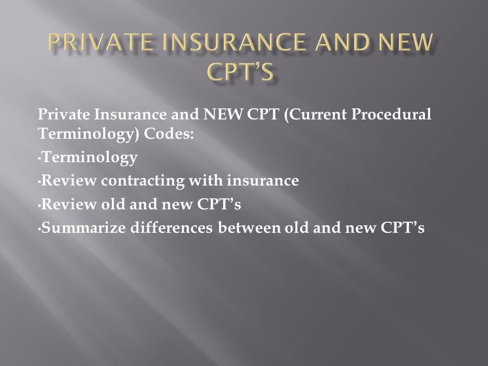 CPT = Current Procedural Terminology In Network = provider that accepts an agreement with an insurance company Out of Network = provider that sees patients, but does not have a contract with an insurance company ICD 9 – International Statistical Clarification of Disease version 9 QHCP – Qualified Healthcare Provider Rendering Provider – the healthcare provider that actually saw the patient.