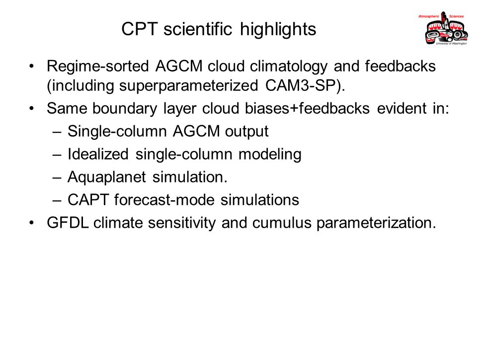 CPT scientific highlights Regime-sorted AGCM cloud climatology and feedbacks (including superparameterized CAM3-SP).
