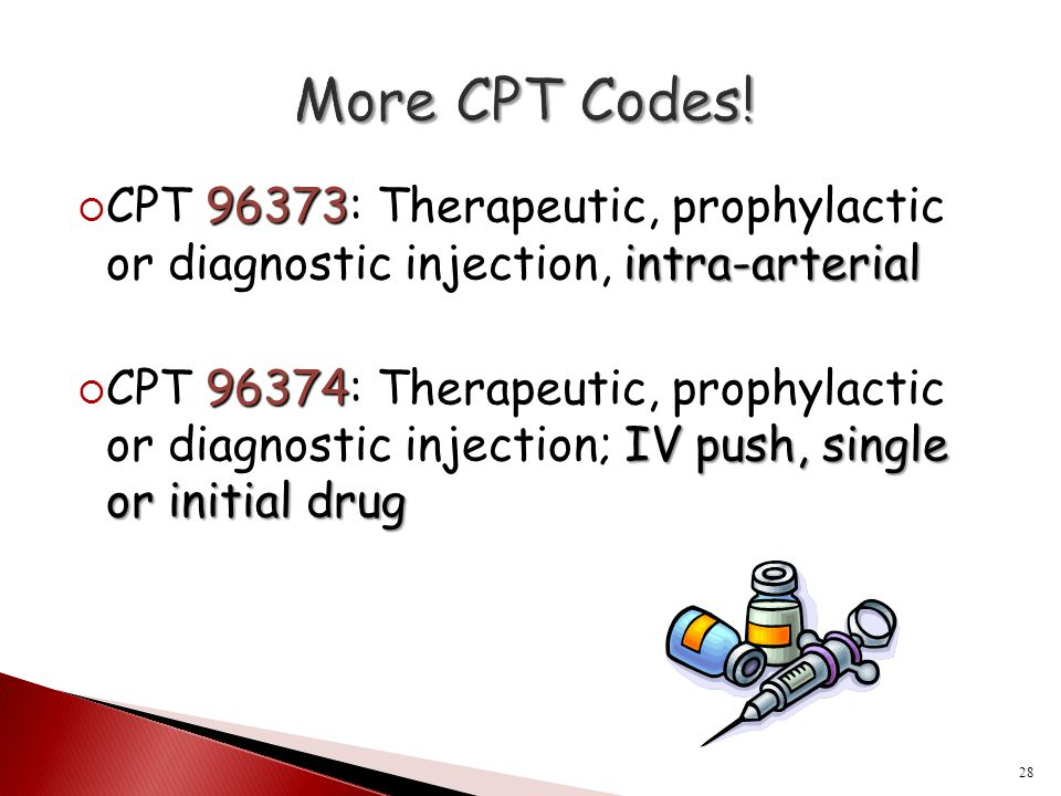 96373 intra-arterial  CPT 96373: Therapeutic, prophylactic or diagnostic injection, intra-arterial 96374 IV push, single or initial drug  CPT 96374: