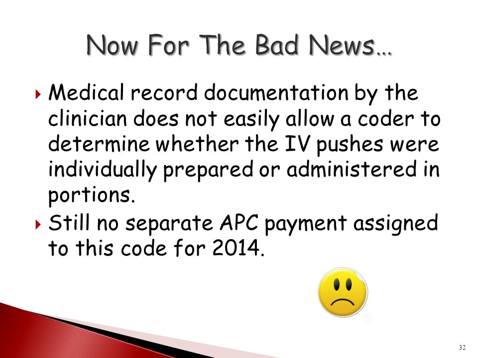  Medical record documentation by the clinician does not easily allow a coder to determine whether the IV pushes were individually prepared or adminis