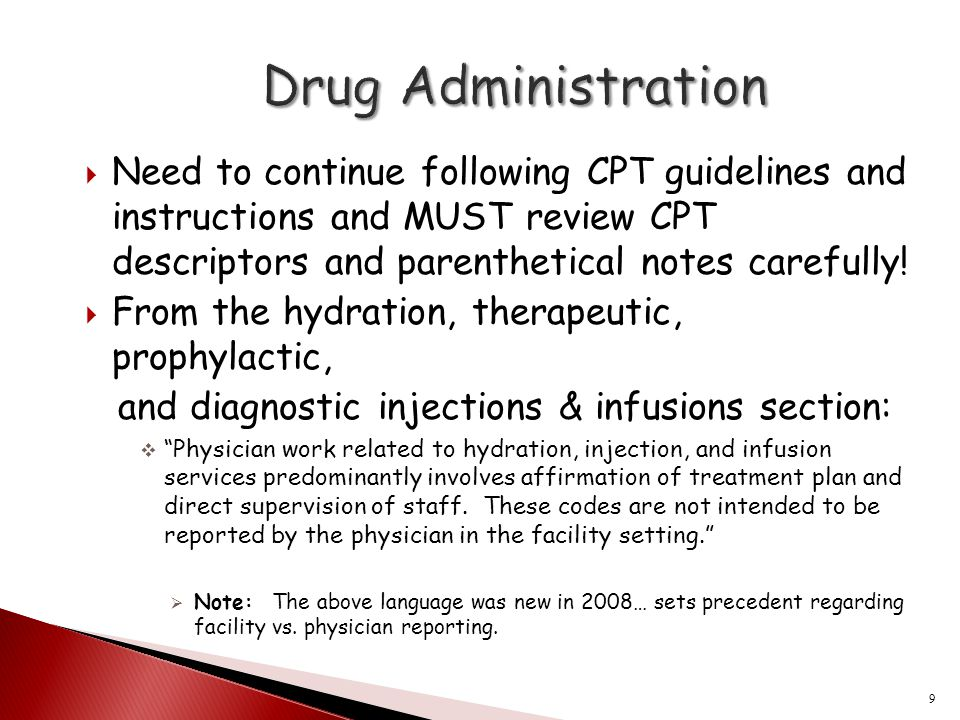  Need to continue following CPT guidelines and instructions and MUST review CPT descriptors and parenthetical notes carefully!  From the hydration,