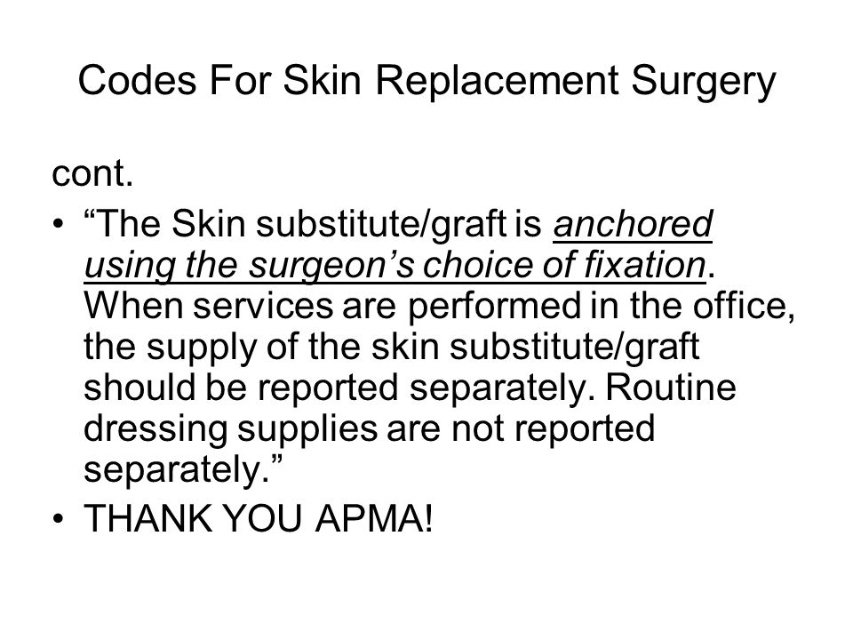 Codes For Skin Replacement Surgery cont.