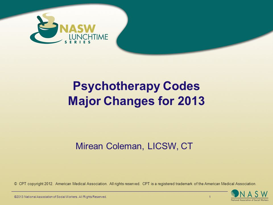 Coding Tips for 90832, 90834, 90837 The psychotherapy session identified in these codes is primarily with the patient, not the family The family is used to obtain information Psychotherapy concerned with the effects of the patient's condition on the individual being interviewed is not reimbursable as part of the clinical social worker's services to the patient.