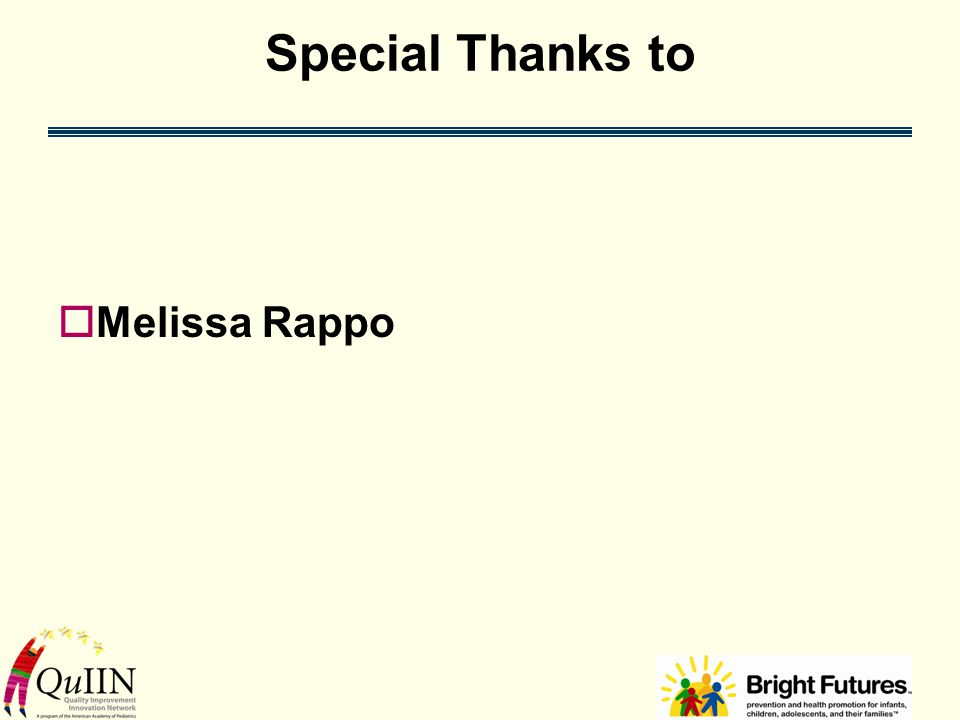 Special Thanks to  Melissa Rappo