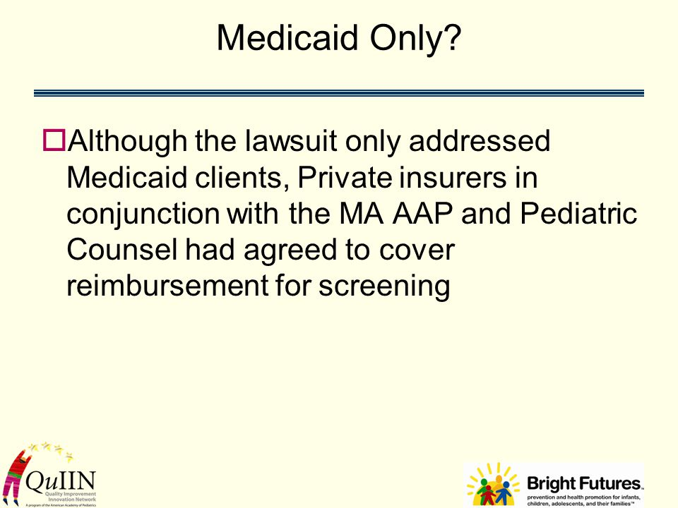 Medicaid Only.