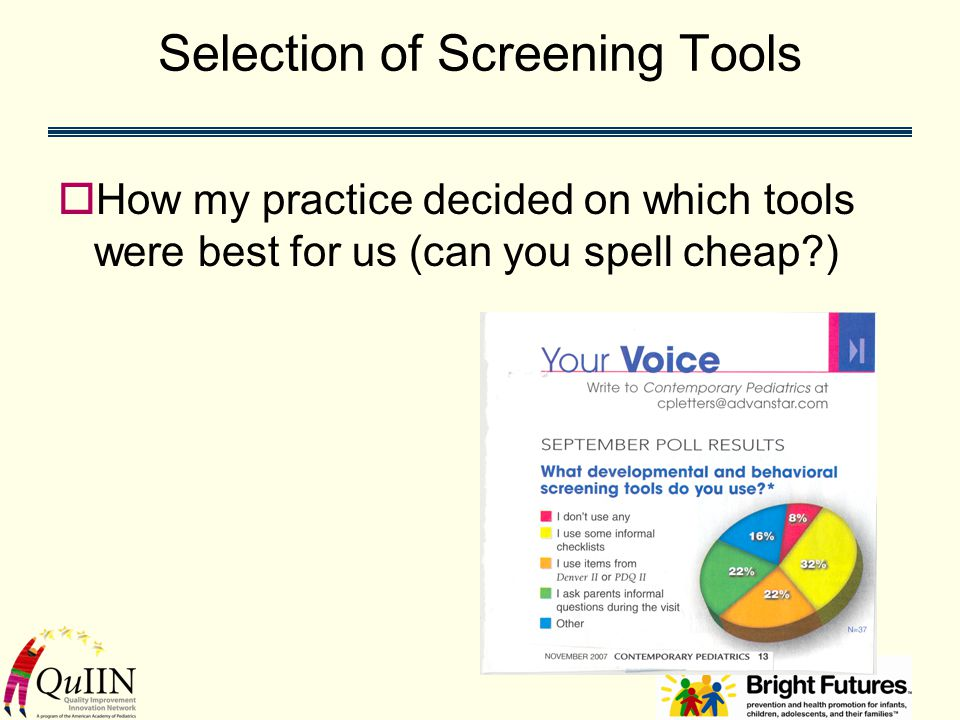Selection of Screening Tools  How my practice decided on which tools were best for us (can you spell cheap?)
