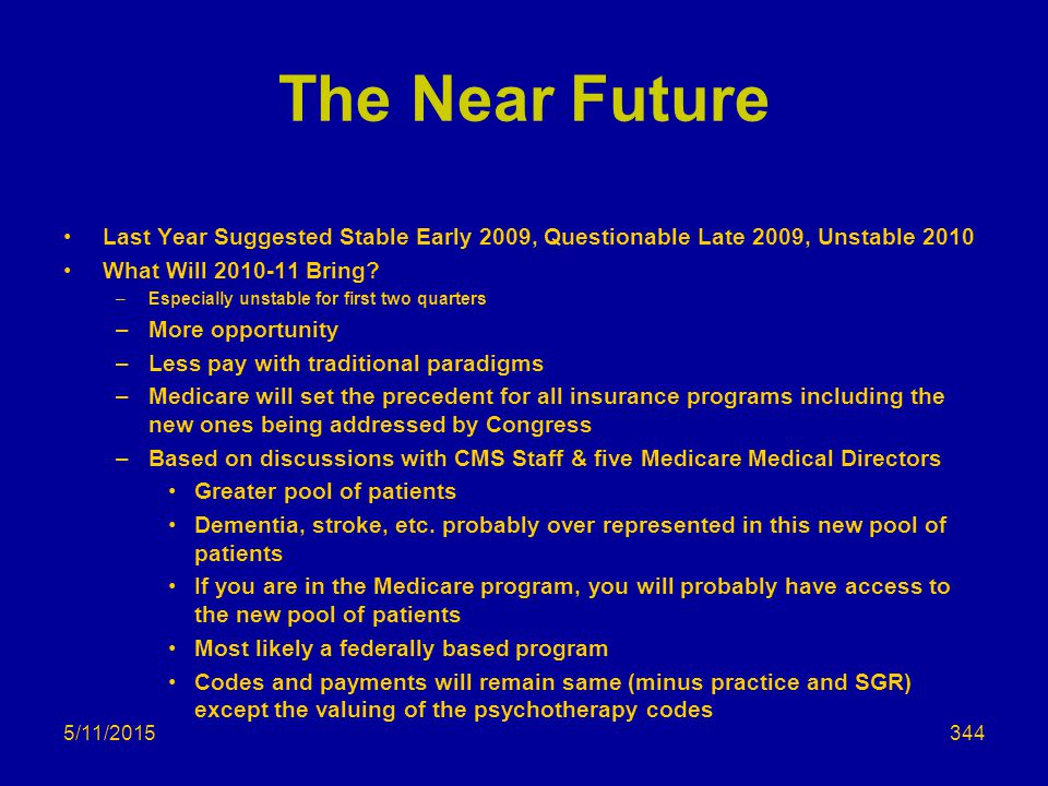 The Near Future Last Year Suggested Stable Early 2009, Questionable Late 2009, Unstable 2010 What Will 2010-11 Bring.