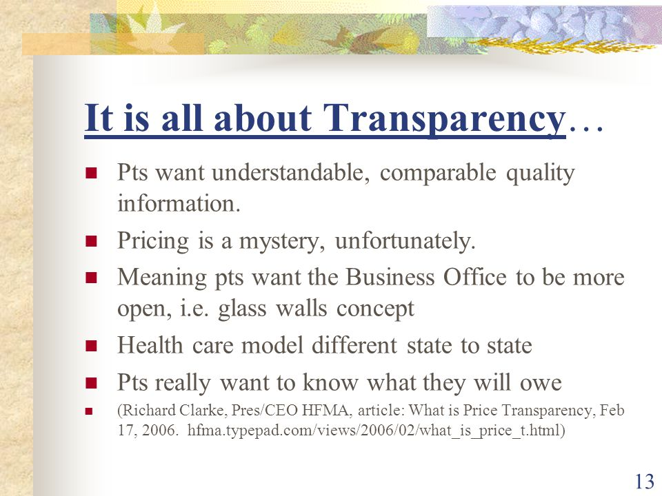 13 It is all about Transparency… Pts want understandable, comparable quality information.