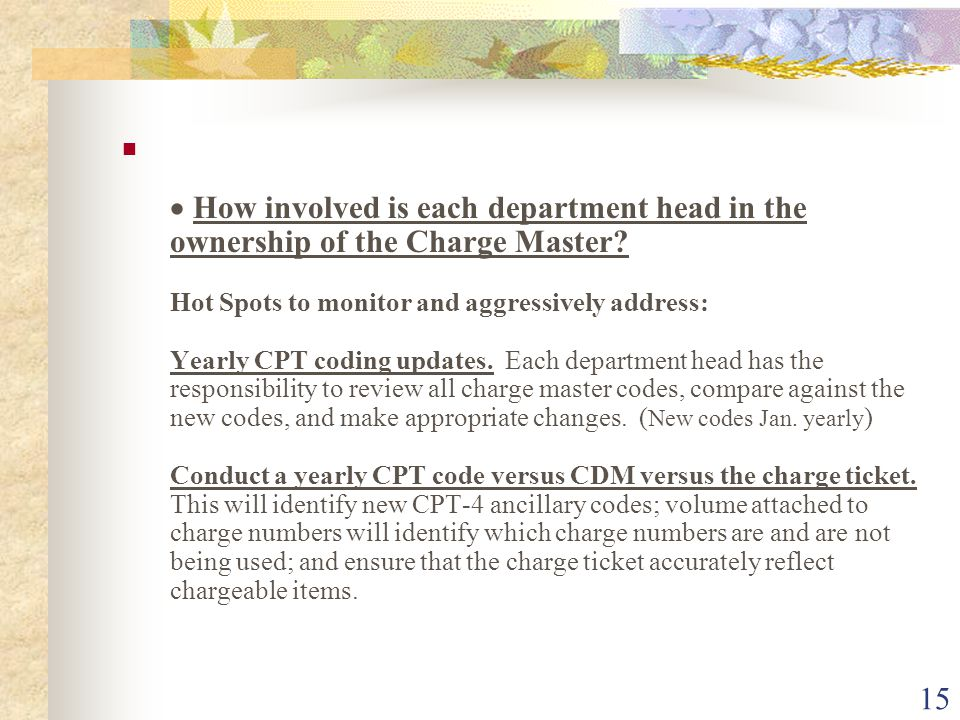 15  How involved is each department head in the ownership of the Charge Master.