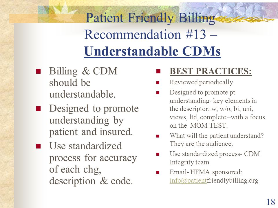 18 Patient Friendly Billing Recommendation #13 – Understandable CDMs Billing & CDM should be understandable.