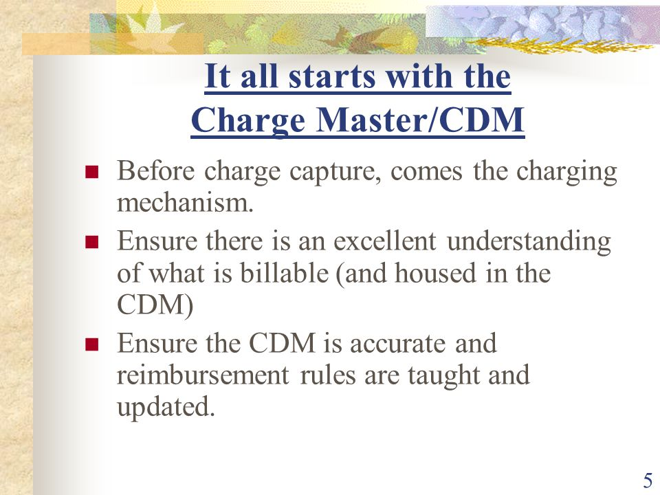 5 It all starts with the Charge Master/CDM Before charge capture, comes the charging mechanism.