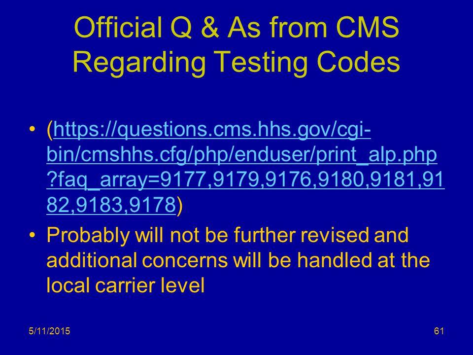 5/11/2015 Official Q & As from CMS Regarding Testing Codes (https://questions.cms.hhs.gov/cgi- bin/cmshhs.cfg/php/enduser/print_alp.php ?faq_array=917