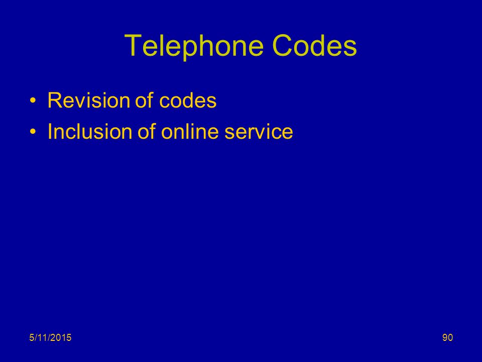Telephone Codes Revision of codes Inclusion of online service 5/11/201590