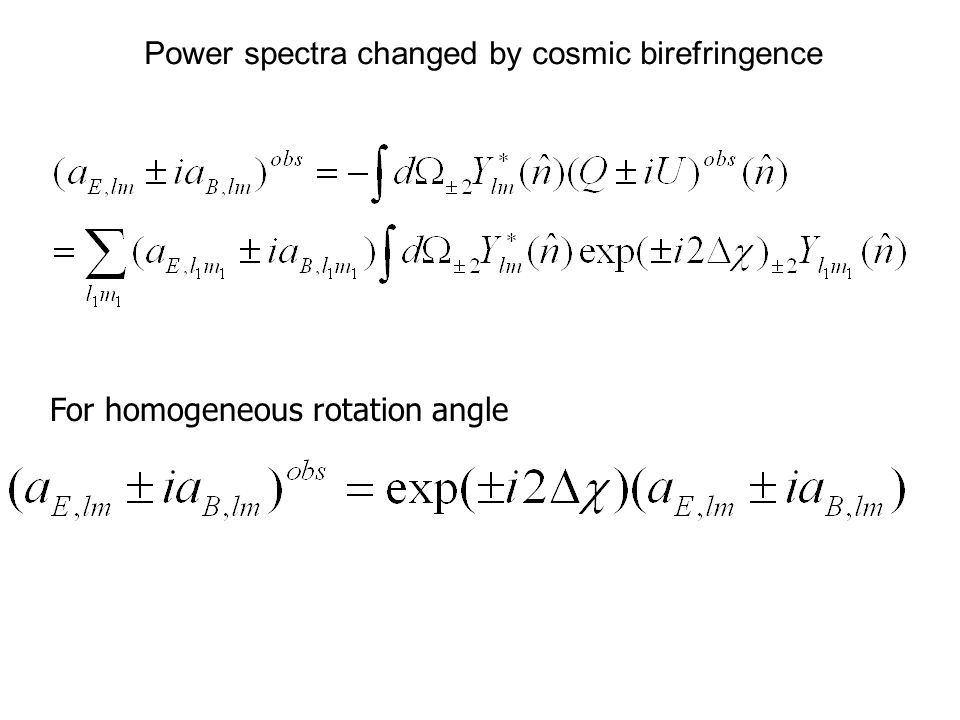 For homogeneous rotation angle Power spectra changed by cosmic birefringence