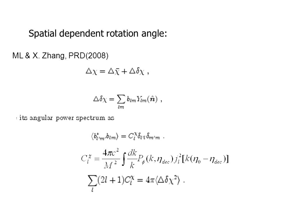 Spatial dependent rotation angle: ML & X. Zhang, PRD(2008)