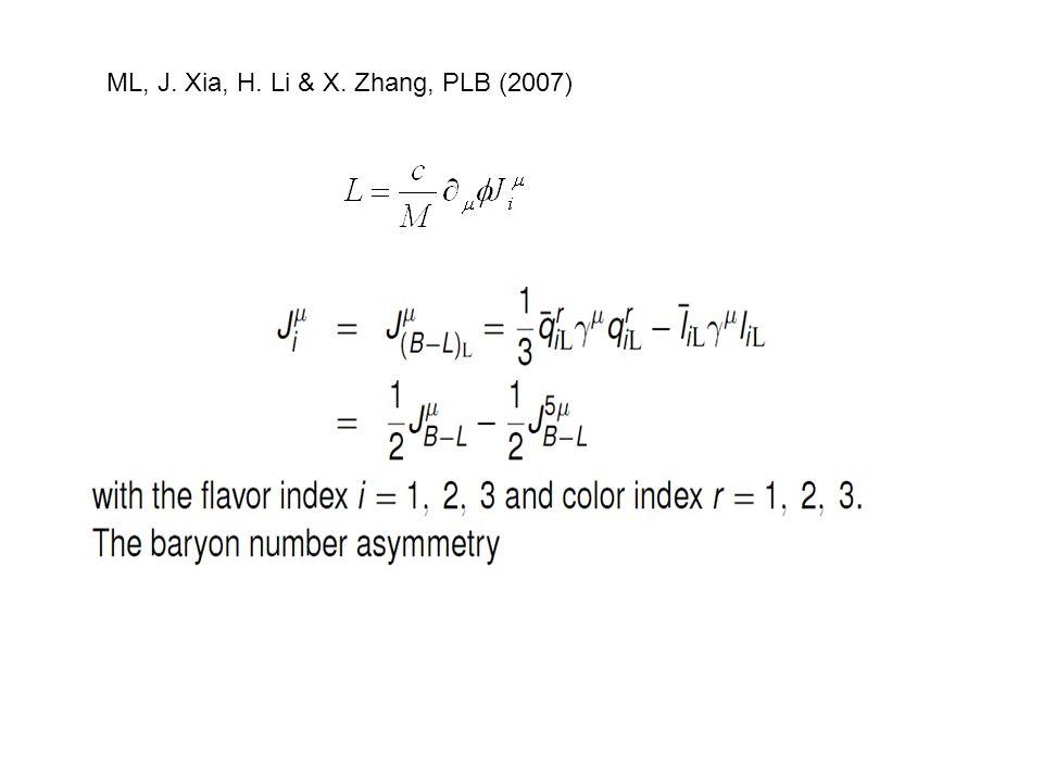 ML, J. Xia, H. Li & X. Zhang, PLB (2007)