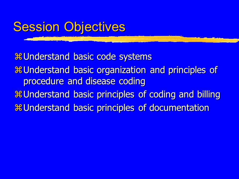 Topics for Discussion zCoding systems zProcedure codes zDisease codes zCoding, billing, and compliance zDocumentation zReferral guidelines and service agreements