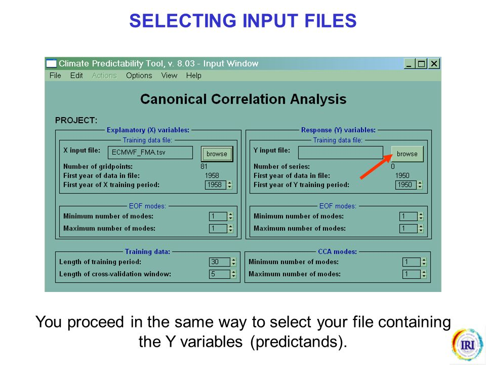 You proceed in the same way to select your file containing the Y variables (predictands). SELECTING INPUT FILES