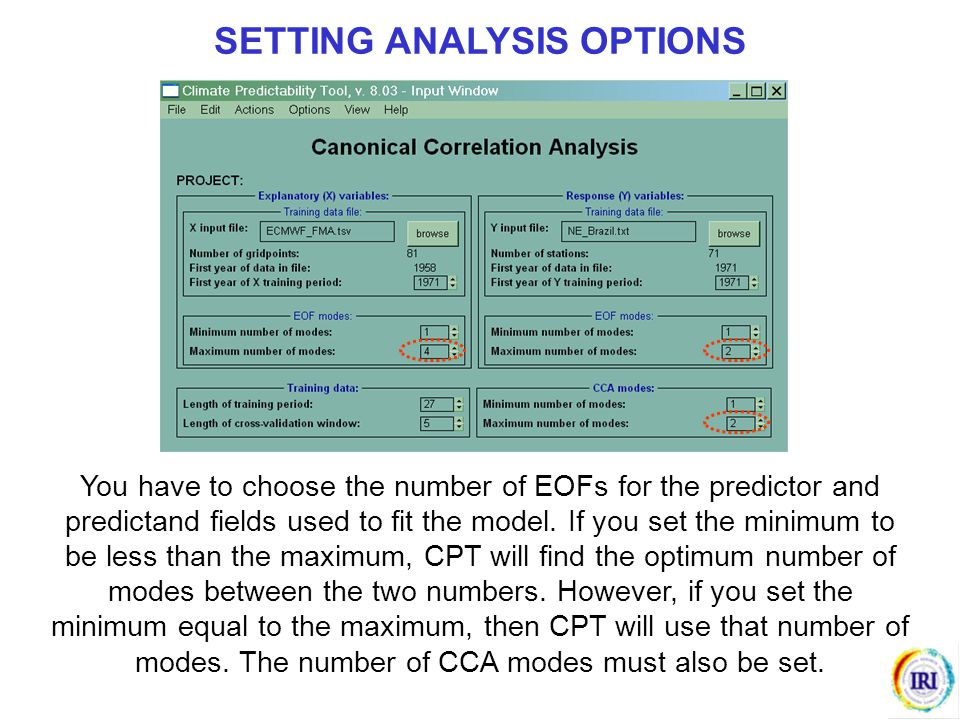 You have to choose the number of EOFs for the predictor and predictand fields used to fit the model. If you set the minimum to be less than the maximu