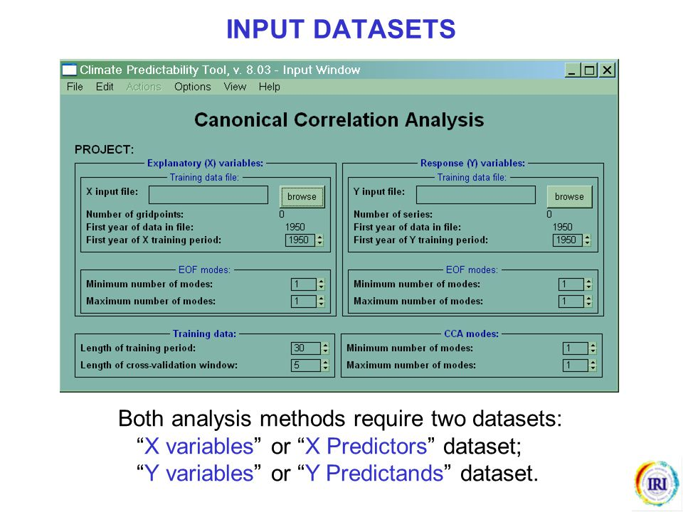 """Both analysis methods require two datasets: """"X variables"""" or """"X Predictors"""" dataset; """"Y variables"""" or """"Y Predictands"""" dataset. INPUT DATASETS"""