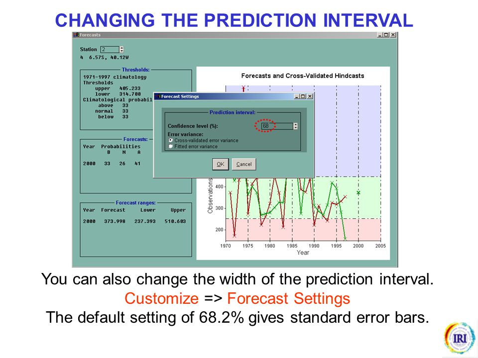 You can also change the width of the prediction interval. Customize => Forecast Settings The default setting of 68.2% gives standard error bars. CHANG