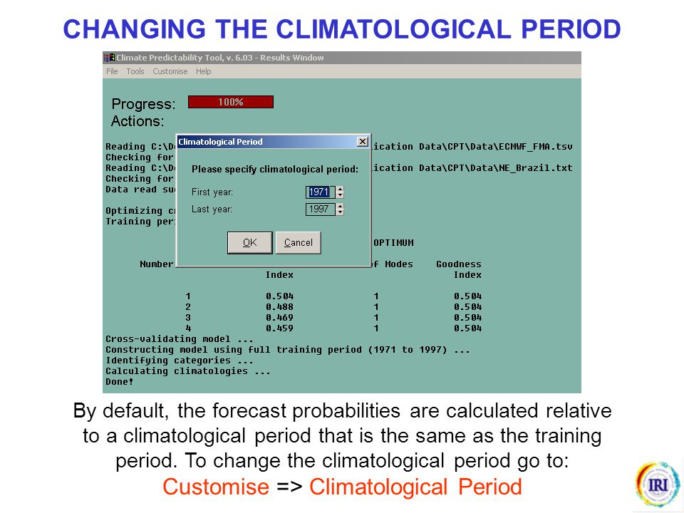 CHANGING THE CLIMATOLOGICAL PERIOD By default, the forecast probabilities are calculated relative to a climatological period that is the same as the t