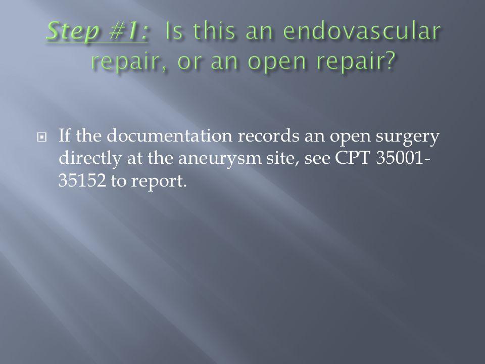  Tube prosthesis: CPT 34830  Aorto-bi-iliac prosthesis: CPT 34831  Aorto-bifemoral prosthesis: CPT 34832
