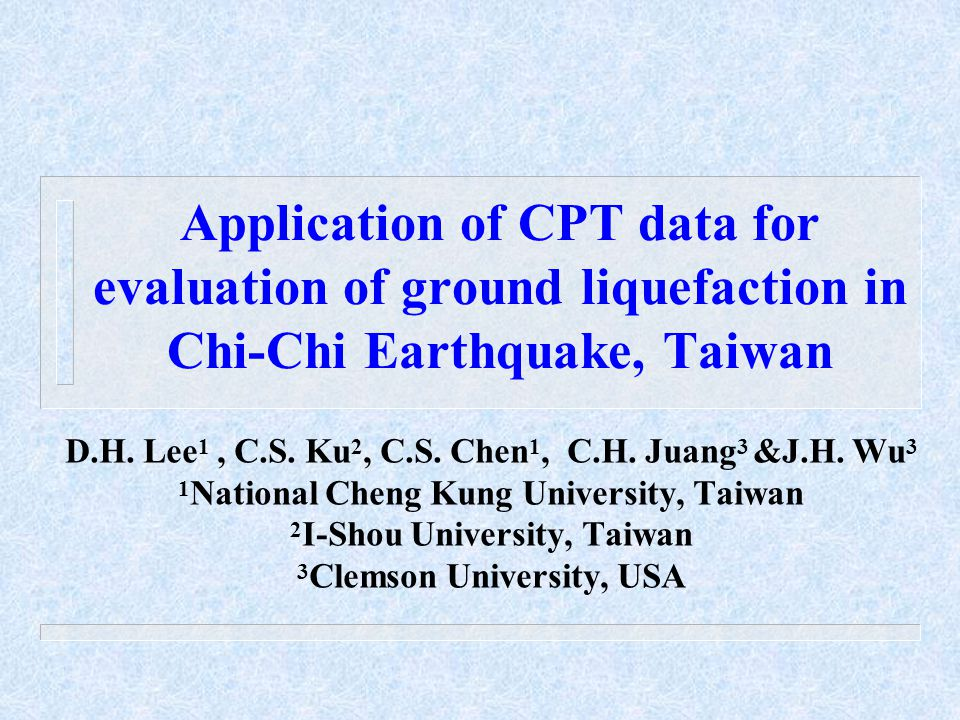 Application of CPT data for evaluation of ground liquefaction in Chi-Chi Earthquake, Taiwan D.H.