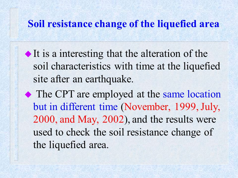 Soil resistance change of the liquefied area u It is a interesting that the alteration of the soil characteristics with time at the liquefied site after an earthquake.