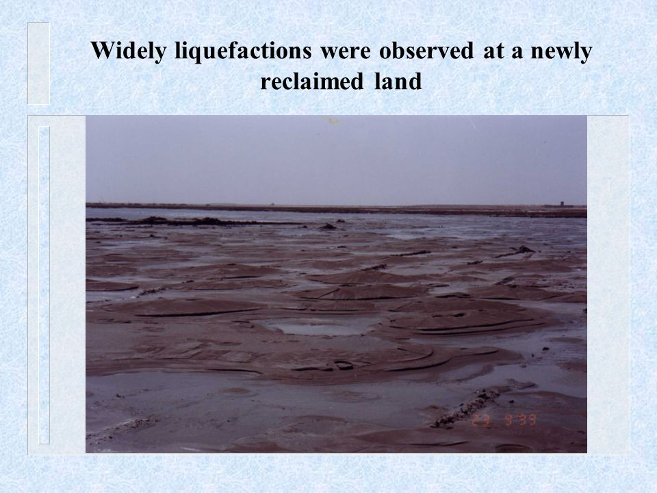 Widely liquefactions were observed at a newly reclaimed land