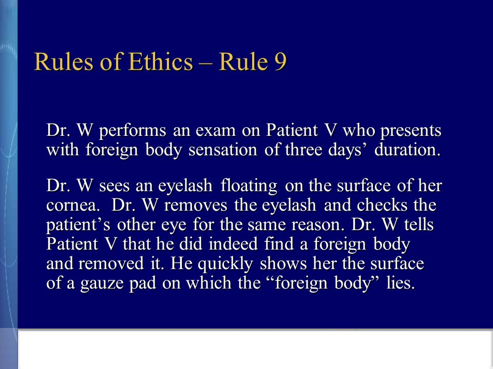 Rules of Ethics – Rule 9 Dr.
