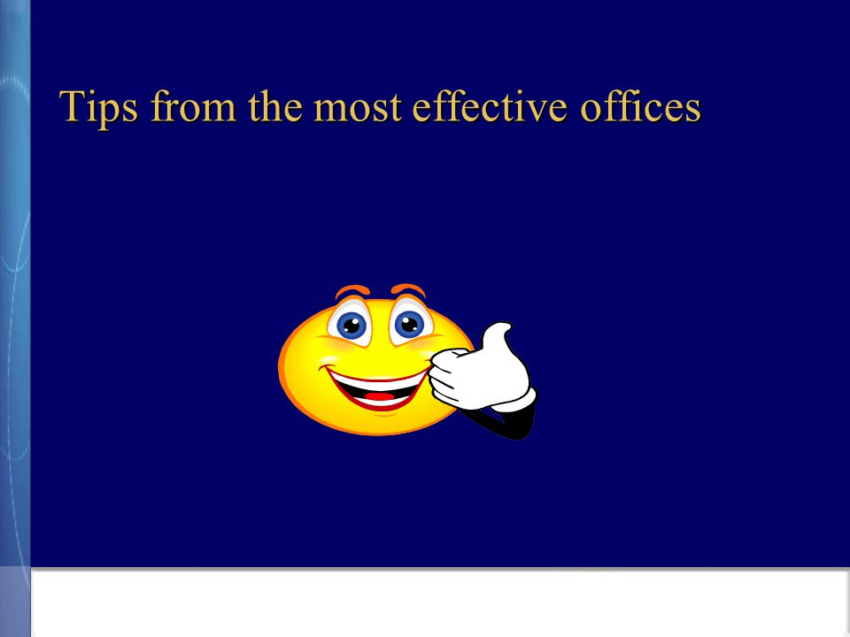 Tips from the most effective offices