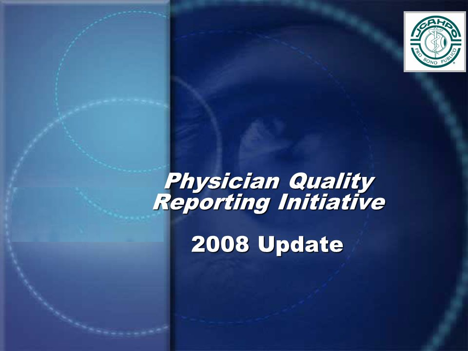 Physician Quality Reporting Initiative 2008 Update