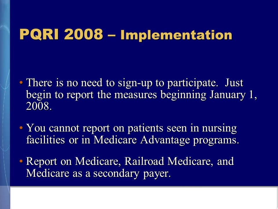 PQRI 2008 – Implementation There is no need to sign-up to participate.