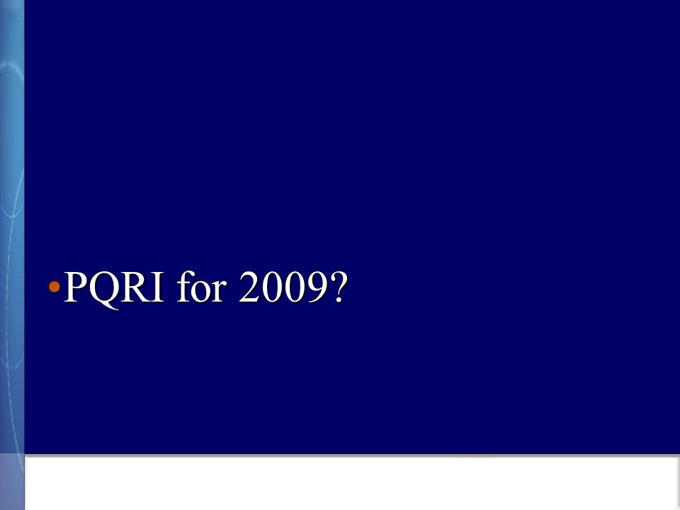 PQRI for 2009 PQRI for 2009
