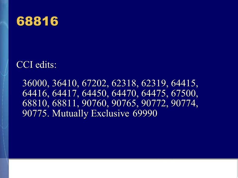 68816 CCI edits: 36000, 36410, 67202, 62318, 62319, 64415, 64416, 64417, 64450, 64470, 64475, 67500, 68810, 68811, 90760, 90765, 90772, 90774, 90775.