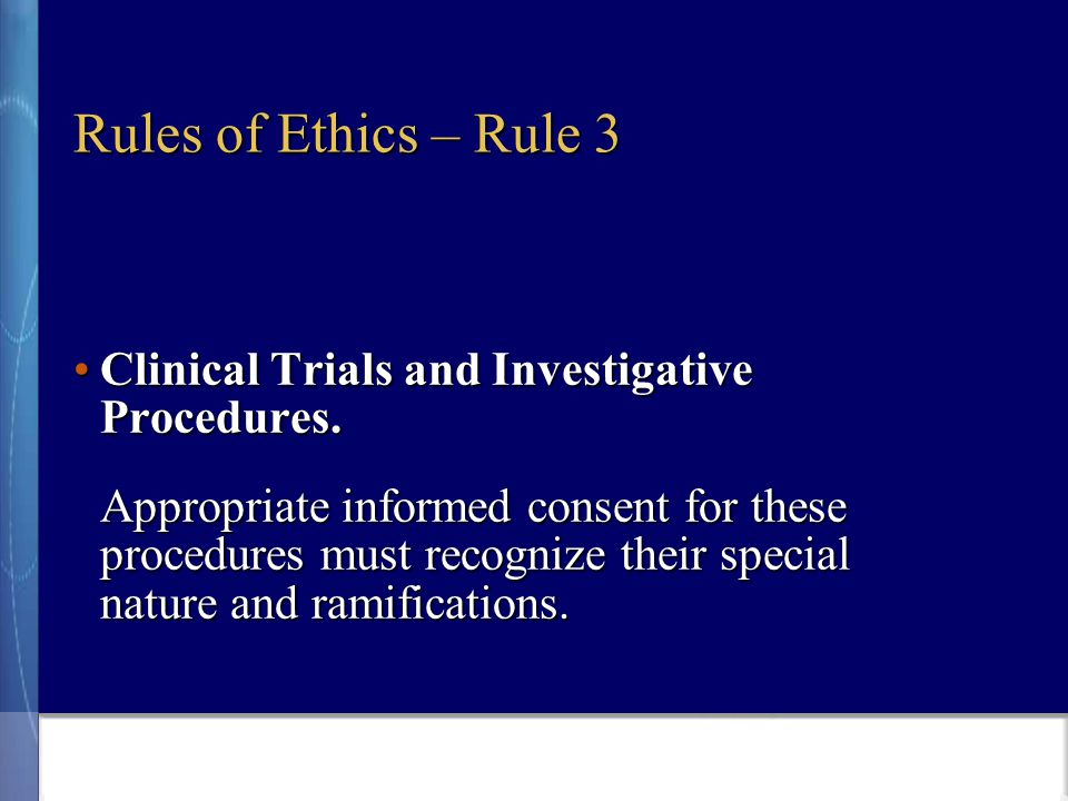 Rules of Ethics – Rule 3 Clinical Trials and Investigative Procedures.Clinical Trials and Investigative Procedures.