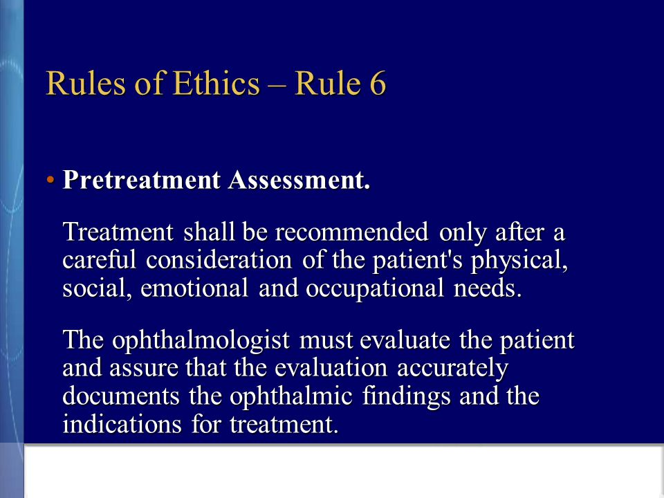 Rules of Ethics – Rule 6 Pretreatment Assessment.Pretreatment Assessment.