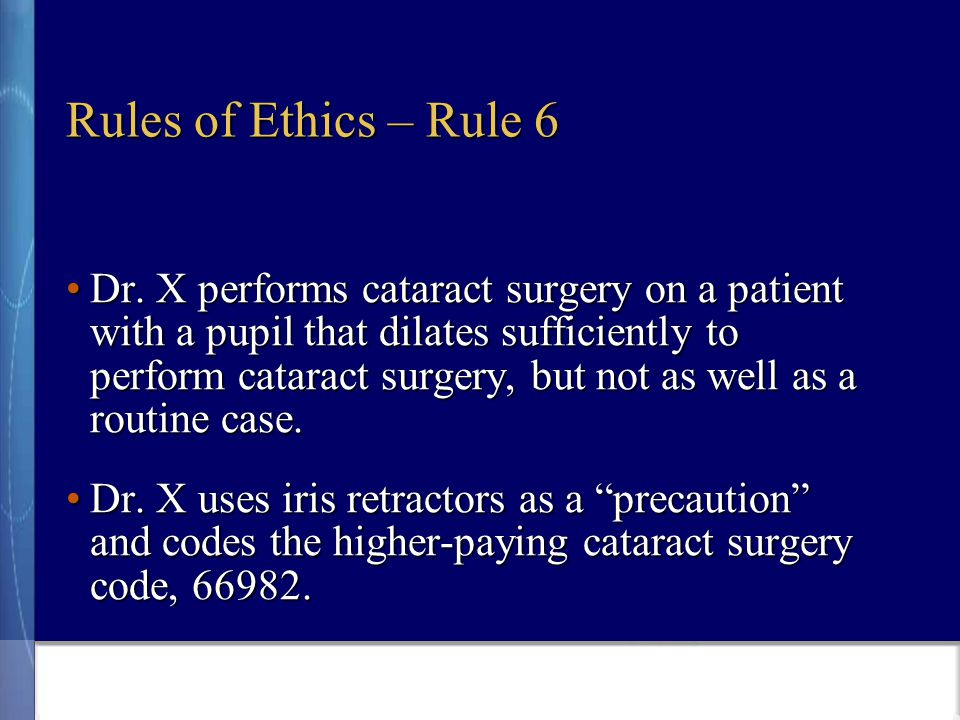 Rules of Ethics – Rule 6 Dr.