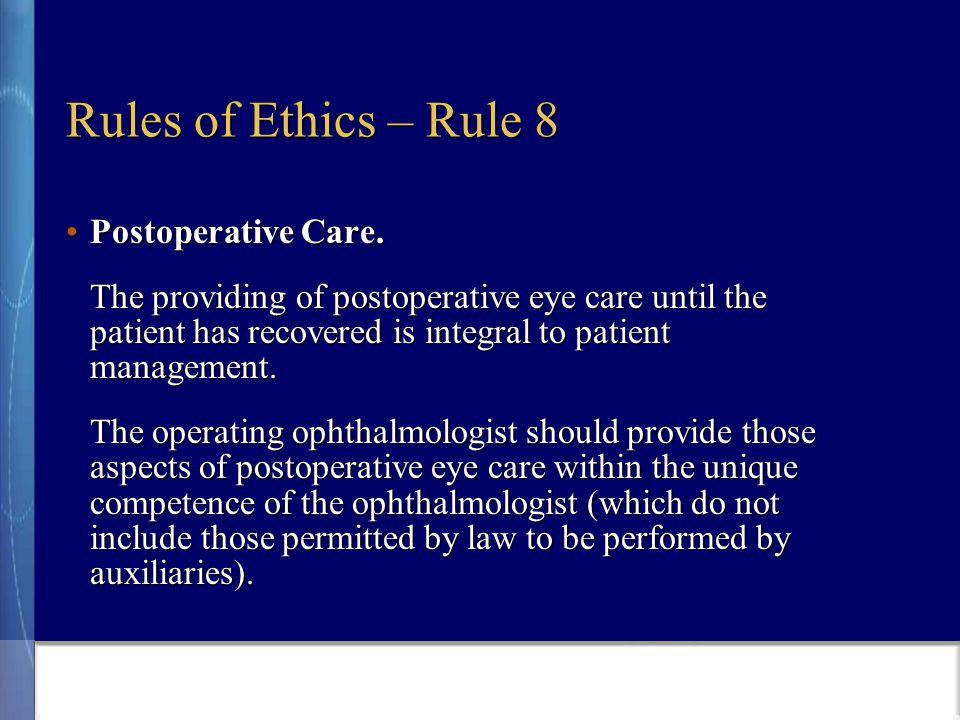 Rules of Ethics – Rule 8 Postoperative Care.Postoperative Care.