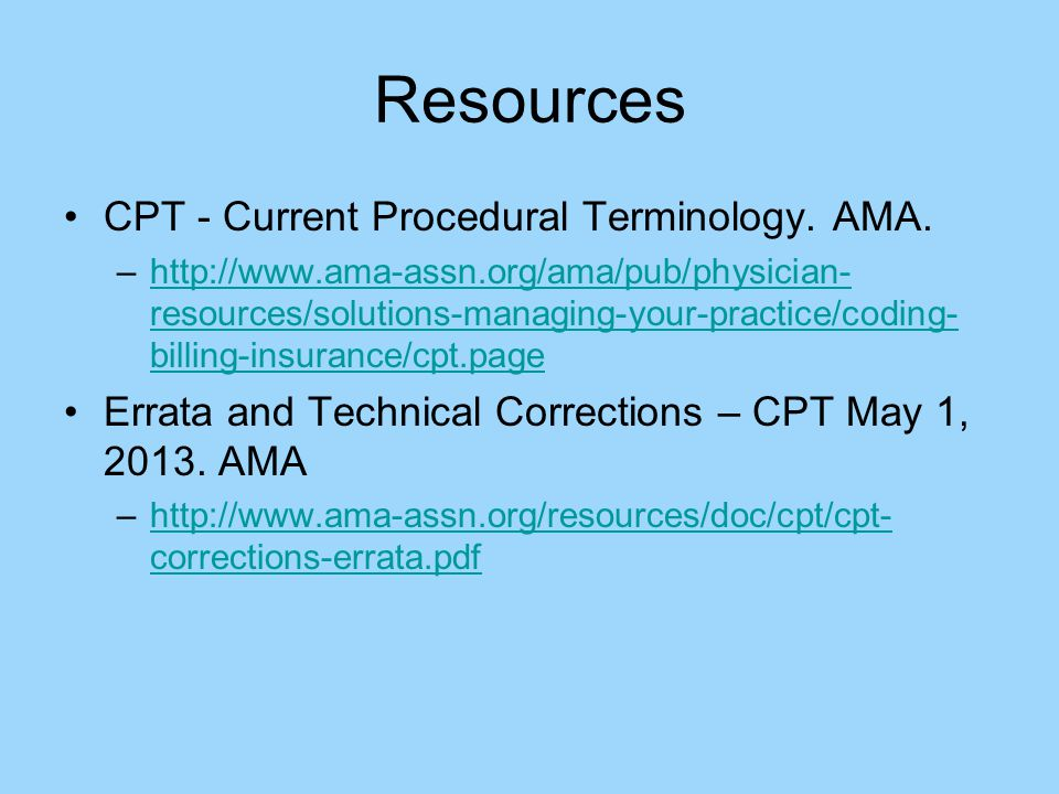 Resources CPT - Current Procedural Terminology. AMA.