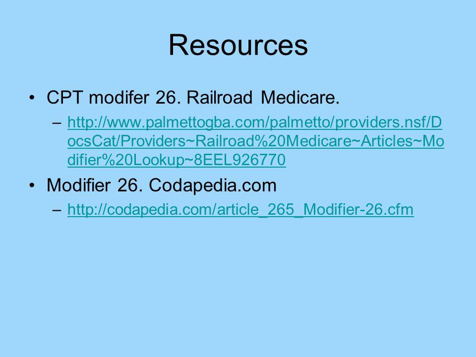 Resources CPT modifer 26. Railroad Medicare.