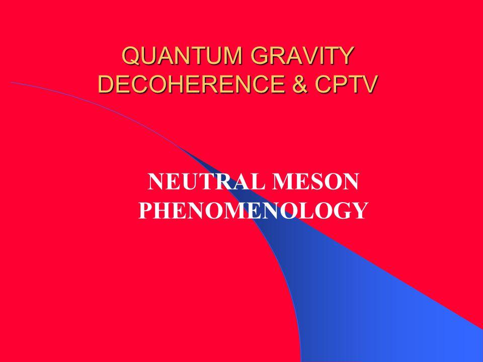 QUANTUM GRAVITY DECOHERENCE & CPTV NEUTRAL MESON PHENOMENOLOGY