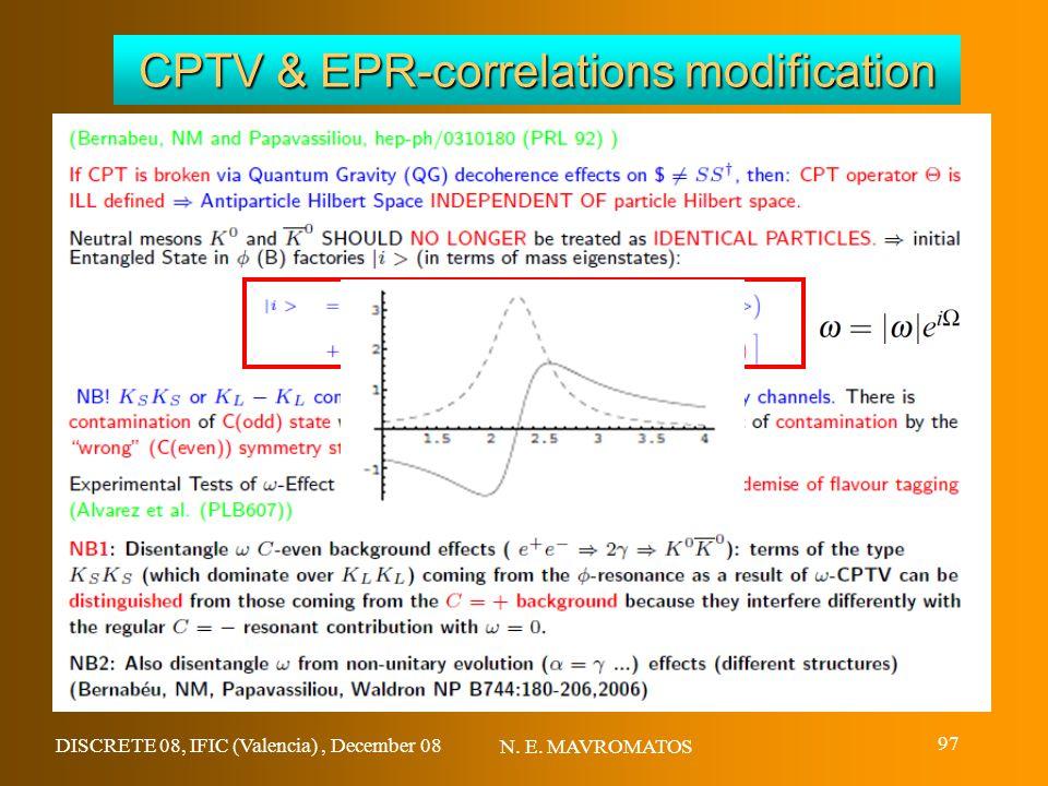 DISCRETE 08, IFIC (Valencia), December 08 N. E. MAVROMATOS 97 CPTV & EPR-correlations modification