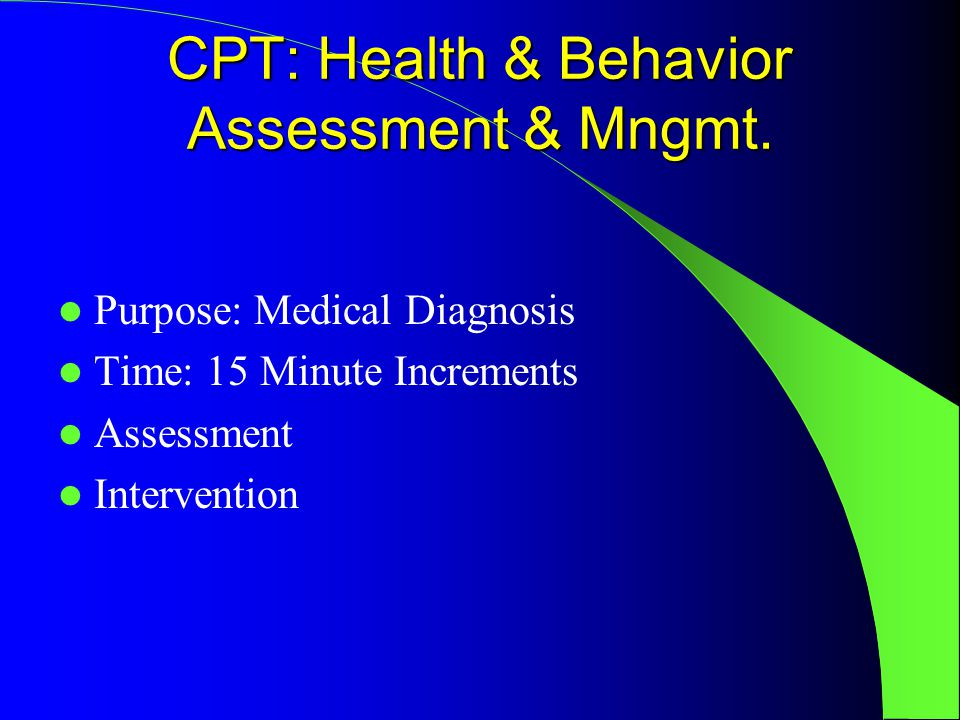 CPT: Health & Behavior Assessment & Mngmt.